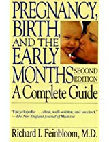 Pregnancy, Birth and the Early Months: A Complete Guide (Merloyd Lawrence Book)
