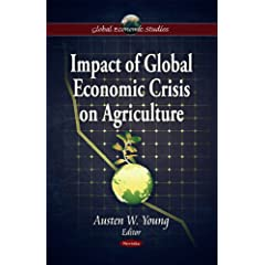 Impact of Global Economic Crisis on Agriculture (Global Economic Studies)