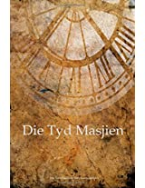 Die Tyd Masjien: The Time Machine (Afrikaans Edition)