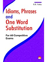 Idioms, Phrases and One Word Substitution - For All Competitive Exams