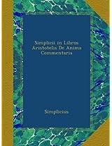 Simplicii in Libros Aristotelis De Anima Commentaria