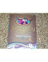Juno Baby Way To Go,Juno Facing Fears Through Music Grows With Your Child From 18 Mos. To 5 Yrs