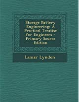 Storage Battery Engineering: A Practical Treatise for Engineers