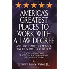 America's Greatest Places to Work With a Law Degree: And How to Make the Most of Any Job, No Matter Where It Is