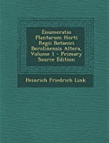 Enumeratio Plantarum Horti Regii Botanici Berolinensis Altera, Volume 1