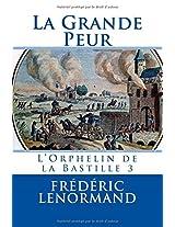 La Grande Peur: L'Orphelin de la Bastille 3: Volume 3