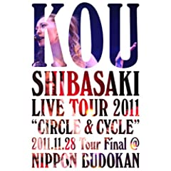 Kou Shibasaki Live Tour 2011 �gCIRCLE & CYCLE�h 2011.11.28 Tour Final@NIPPON BUDOKAN [Blu-ray]