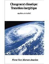 Changement climatique, transition énergétique: mythes et réalité (French Edition)