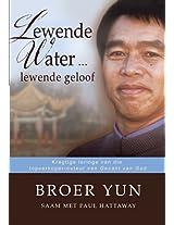 Lewende water ... lewende geloof (eBoek): Kragtige leringe van die topverkoper-outeur van Gesant van God
