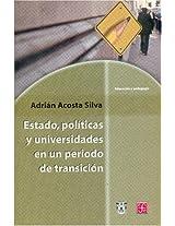 Estado, politicas y universidades en un periodo de transicion. Analisis de tres experiencias institucionales en Mexico (Seccion de Obras de Politica y Derecho)