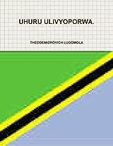 Uhuru Ulivyoporwa.