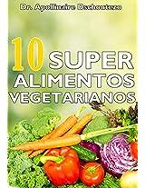 10 superalimentos para Vegetarianos. Vol.1