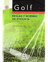 Golf: Reglas y normas de etiqueta/ Rules and Etiquette