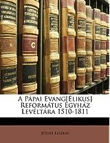 A Papai Evang[elikus] Reformatus Egyhaz Leveltara 1510-1811