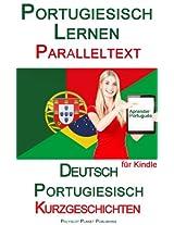 Portugiesisch Lernen - Paralleltext - Kurzgeschichten (Deutsch - Portugiesisch) (German Edition)