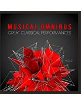 Musical Omnibus: Great Classical Performances, Vol. 2