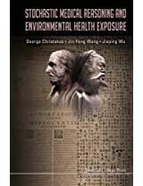 Stochastic Medical Reasoning And Environmental Health Exposure