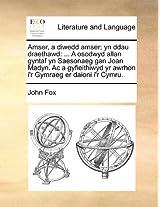 Amser, a Diwedd Amser; Yn Ddau Draethawd: A Osodwyd Allan Gyntaf Yn Saesonaeg Gan Joan Madyn. AC a Gyfieithiwyd Yr Awrhon I'r Gymraeg Er Daioni I'r Cymru.