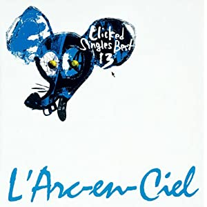Clicked Singles Best 13(L'Arc〜en〜Ciel)