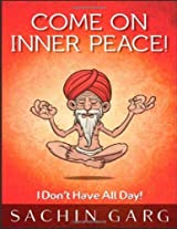 Come on Inner Peace!: I Don't Have All Day!