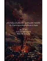 Les Douleurs De La Plume Noire: Du Cameroon Anglophone a Haiti