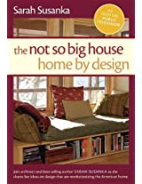 The Not So Big House: Home by Design (Susanka)