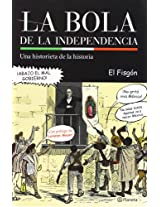 La bola de la independencia / The ball of independence: Una Historieta De La Historia / a Cartoon Story of History
