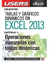 Tablas y gráficos dinámicos en Excel 2013: Operaciones avanzadas con tablas dinámicas (Colección Tablas y gráficos dinámicos en Excel 2013) (Spanish Edition)