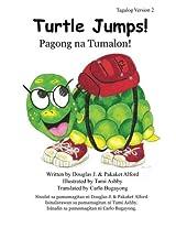 Turtle Jumps! Pagong na Tumalon! Tagalog Version 2: A Tale of Determination - Isang Kuwento ng Pagpapasiya