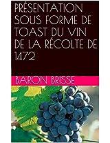 PRÉSENTATION SOUS FORME DE TOAST DU VIN DE LA RÉCOLTE DE 1472 (French Edition)