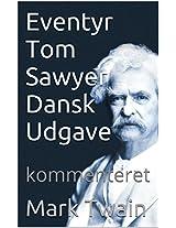 Eventyr Tom Sawyer - kommenteret - Dansk version (Klassiske historie serie)