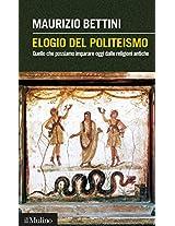 Elogio del politeismo: Quello che possiamo imparare oggi dalle religioni antiche (Intersezioni)