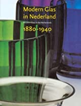 Modern Glass in the Netherlands, 1880-1940