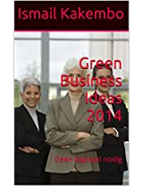 Green Business Ideas 2014: Geen kapitaal nodig (Dutch Edition)
