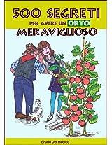 500 segreti per avere un orto meraviglioso (Coltivare l'orto) (Italian Edition)