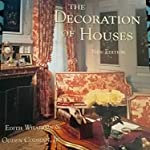 The decoration of houses by Edith Wharton and Ogden codman jr