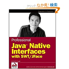 Professional Java Native Interfaces with SWT/JFace (Programmer to Programmer)