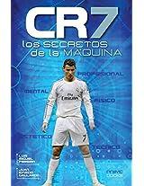 CR7 - Los Secretos de La Máquina (Spanish Edition)