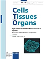 Spinal Circuits and the Musculoskeletal System: Translation of Basic Research into the Clinic, Special Topic Issue: 'Cells Tissues Organs 2011, Vol. ... Tissues Organs (Formerly ACTA Anatomica))