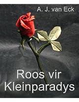 Roos vir Klein-Paradys (Afrikaans Edition)