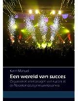 Een wereld van succes: Organiseren en managen van succes in de Nederlandstalige Muziekbusiness