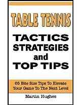 Table Tennis Tactics: 65 Bite-size Tactics, Strategies and Top Tips