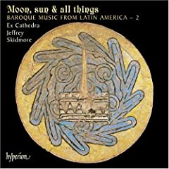 Baroque Music from Latin America 2 - Moon, Sun &amp; All Things