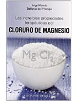 Las increibles propiedades terapeuticas del cloruro de magnesio / The Incredible Healing Properties of Magnesium (Salud Y Vida Natural / Health and Natural Life)