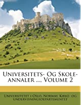 Universitets- Og Skole-Annaler ..., Volume 2