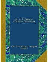 Dr. C. P. Caspari's Arabische Grammatik