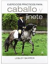 Ejercicios prácticos para caballo y jinete / Exercises school for horse and rider