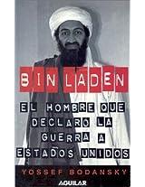 Bin Laden: El Hombre Que Declaro La Guerra a Los Estados Unidos / Bin Laden: the Man Who Declared War on America: El Hombre Que Declaro LA Guerra a ... Unidos/the Man Who Declared War on America