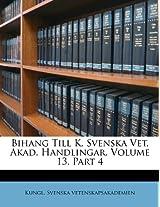 Bihang Till K. Svenska Vet. Akad. Handlingar, Volume 13, Part 4