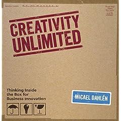 【クリックでお店のこの商品のページへ】Creativity Unlimited: Thinking Inside the Box for Business Innovation: Micael Dahlen: 洋書
